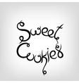 Hand-drawn Lettering Sweet Cookies vector image vector image