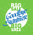 googbye summer poster for big seasonal sale vector image vector image