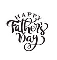 happy father s day lettering black vector image vector image