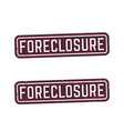 foreclosure signs stamps vector image