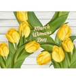 March 8 and yellow tulips EPS 10 vector image vector image