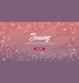 tailor and seamstress banner sewing kit vector image vector image
