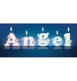 ANGEL written with burning candles vector image vector image
