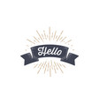 flag hello old school flag banner with text vector image vector image