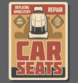 car seats repair service upholstery replacing vector image vector image