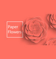 paper art summer rose flowers on a living coral vector image