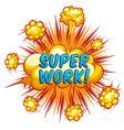 Super work vector image vector image