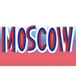 Moscow inscription made from russian flags vector image
