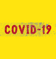 ovid-19 text on yellow background vector image vector image