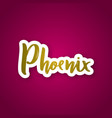 phoenix - hand drawn lettering name usa city vector image vector image