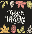 give thanks thanksgiving day poster vector image vector image