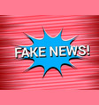 fake news comic concept vector image
