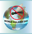 world malaria day mosquito planet earth vector image vector image