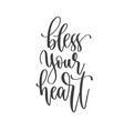 bless your heart - hand lettering inscription text vector image vector image