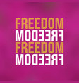 freedom life quote with modern background vector image vector image