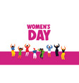 happy womens day card with diverse women dancing vector image vector image