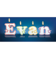 EVAN written with burning candles vector image vector image