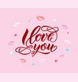 i love you hand letterenig modern calligraphy vector image