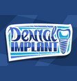 logo for dental implant clinic vector image