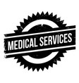 medical services rubber stamp vector image vector image