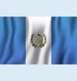 guatemala realistic waving flag national country vector image vector image