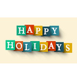 Happy Holidays Colorful Retro Paper Cut Words - vector image