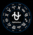 circle with signs of zodiac and ophiuchus vector image