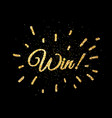 gold win sign on black vector image vector image