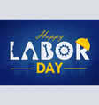labor day background design vector image vector image