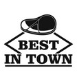 best in town steak logo simple style vector image vector image