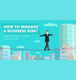 how to manage business risk businessman walking vector image