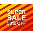 Red striped sale poster with SUPER SALE 50 PERCENT vector image vector image