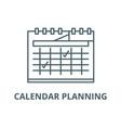 calendar planning line icon calendar vector image vector image