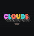 clouds font bold style vector image vector image