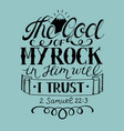 hand lettering the god of my rock in him will i vector image vector image