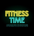 neon sign fitness time glowing led alphabet vector image