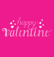 Happy Valentine with Brush Script vector image vector image