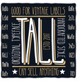 vintage label typeface named tall vector image vector image