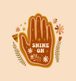 shine on text groovy quote boho hippie vector image