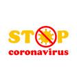 stop coronavirus text coronavirus outbreak in vector image vector image