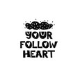 your follow heart hand drawn style typography vector image vector image