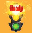 ready red text traffic light vector image vector image