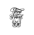 time to travel hand lettering poster vector image vector image