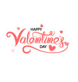 happy valentines day typography poster vector image