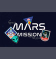 mars mission patches print vector image vector image