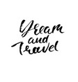 dream and travel hand drawn modern dry brush vector image vector image