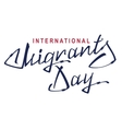 International Migrants Day Lettering text of vector image