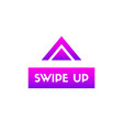 swipe up button for social media vector image