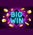 big win banner for gambling casino games bingo or vector image vector image