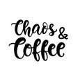 chaos and coffee mothers day card vector image vector image